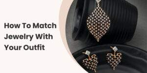 Custom Jewelry With Your Outfit